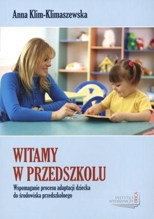 Okładka książki Witamy w przedszkolu. Wspomaganie procesu adaptacji dziecka do środowiska przedszkolnego