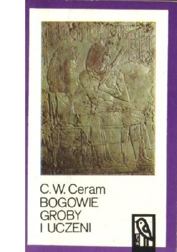 Okładka książki Bogowie groby i uczeni cz.1