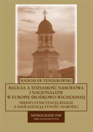Okładka książki Religia a tożsamość narodowa i nacjonalizm w Europie Środkowo - Wschodniej