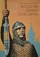 Bolesław zwany Chrobrym