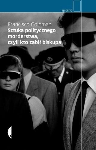 Okładka książki Sztuka politycznego morderstwa, czyli kto zabił biskupa