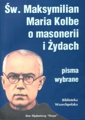 Okładka książki Św.Maksymilian Maria Kolbe o masonerii i Żydach