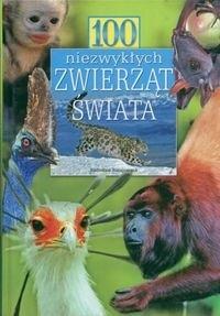 Okładka książki 100 niezwykłych zwierząt świata