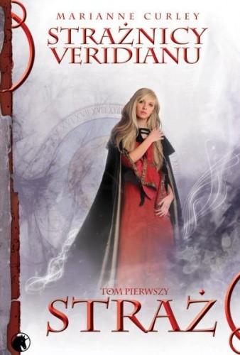 Strażnicy Veridianu. Straż - Marianne Curley