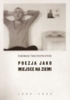 Poezja jako miejsce na ziemi (1988-2003)