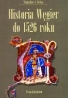 Historia Węgier do 1526 roku w zarysie