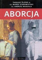 Okładka książki Aborcja. Spojrzenie filozoficzne, teologiczne, historyczne i prawne
