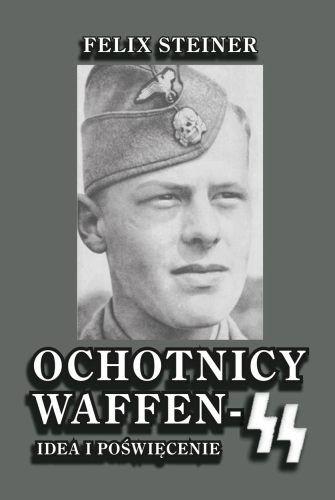 Okładka książki Ochotnicy Waffen SS. Idea i poświęcenie