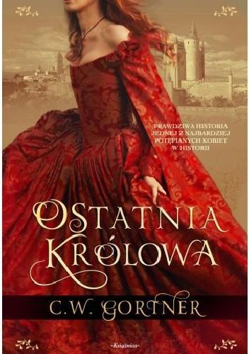 Okładka książki Ostatnia królowa
