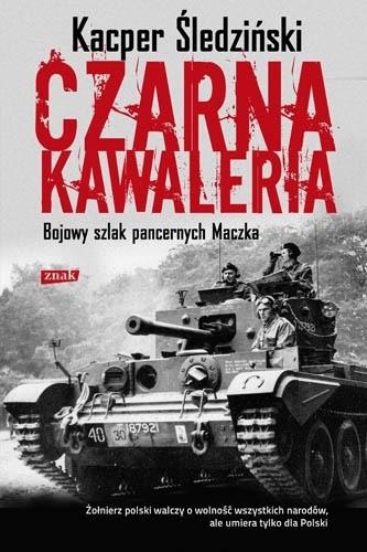 Okładka książki Czarna kawaleria. Bojowy szlak pancernych Maczka
