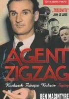 Agent Zigzag : prawdziwa opowieść wojenna o Ediem Chapmanie - kochanku, zdrajcy, bohaterze, szpiegu