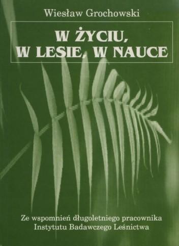Okładka książki W życiu, w lesie, w nauce