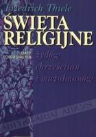 Święta religijne Żydów, chrześcijan i muzułmanów : daty i objaśnienia