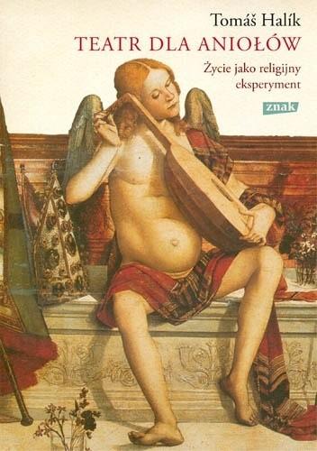 Okładka książki Teatr dla aniołów. Życie jako religijny eksperyment