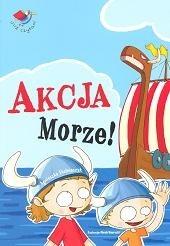Okładka książki Akcja Morze!