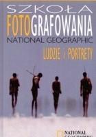 Szkoła fotografowania National Geographic Ludzie i portrety