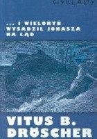 ...i wieloryb wysadził Jonasza na ląd: Czy biblijne cuda z udziałem zwierząt mogły zdarzyć się naprawdę?