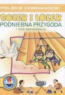 Okładka książki Bolek i Lolek Podniebna przygoda i inne opowiadania