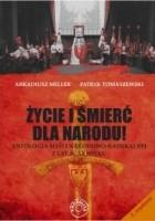 Życie i śmierć dla Narodu! - antologia myśli narodowo-radykalnej z lat 30. XX wieku