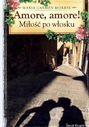 Okładka książki Amore, Amore! Miłość po włosku