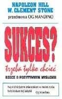 Okładka książki Sukces? Trzeba tylko chcieć! Rzecz o pozytywnym myśleniu