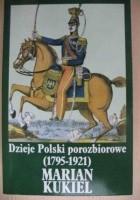 Dzieje Polski porozbiorowe: 1795-1921