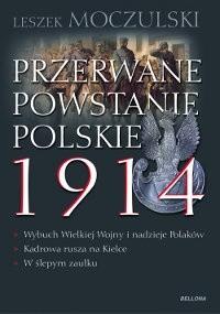 Okładka książki Przerwane Powstanie Polskie 1914