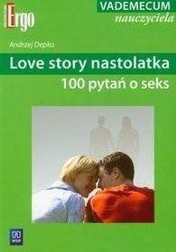 Okładka książki Love story nastolatka : 100 pytań o seks