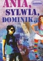 Ania, Sylwia, Dominik...