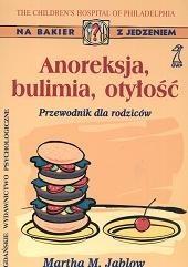 Okładka książki Anoreksja, bulimia, otyłość : przewodnik dla rodziców