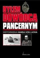Byłem Dowódcą Pancernym. Wspomnienia Hansa von Lucka