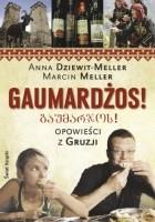 Gaumardżos. Opowieści z Gruzji