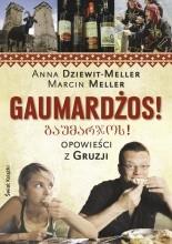 Gaumardżos. Opowieści z Gruzji - Anna Dziewit-Meller