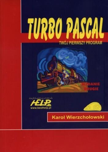 Okładka książki Turbo Pascal - twój pierwszy program