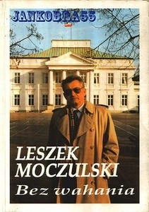 Okładka książki Leszek Moczulski - bez wahania