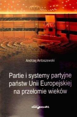 Okładka książki Partie i systemy partyjne państw Unii Europejskiej na przełomie wieków