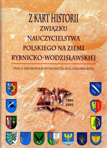 Okładka książki Z kart historii Związku Nauczycielstwa Polskiego na ziemi rybnicko-wodzisławskiej