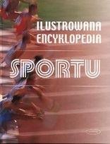 Okładka książki Ilustrowana Encyklopedia Sportu
