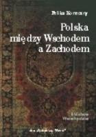 Polska między Wschodem a Zachodem