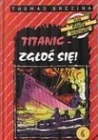 Titanic - zgłoś się!