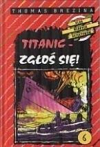 Okładka książki Titanic - zgłoś się!