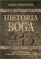 Historia Boga: 4000 lat dziejów Boga w judaizmie chrześcijaństwie i islamie