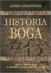 Okładka książki Historia Boga: 4000 lat dziejów Boga w judaizmie chrześcijaństwie i islamie