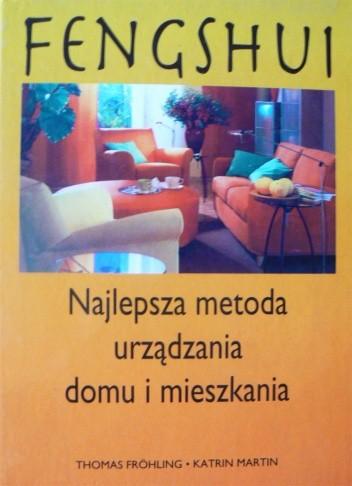 Okładka książki Feng Shui: Najlepsza metoda urządzania domu i mieszkania