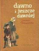 Okładka książki Dawno i jeszcze dawniej
