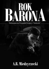 Okładka książki Rok Barona. Niebezpieczne Przypadki Ekipy z Siódemki