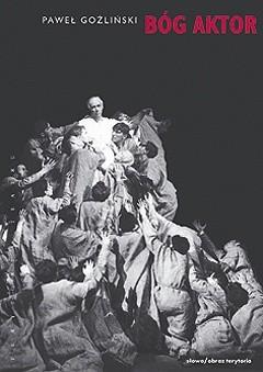 Okładka książki Bóg Aktor. Romantyczny teatr świata