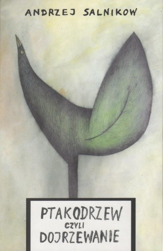 Okładka książki Ptakodrzew czyli dojrzewanie