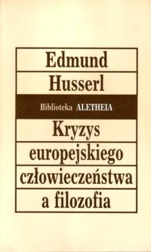 Okładka książki Kryzys europejskiego człowieczeństwa a filozofia