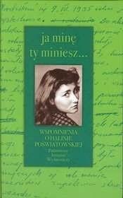 Okładka książki Ja minę, ty miniesz... : wspomnienia o Halinie Poświatowskiej